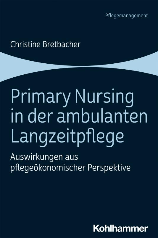 Cover-Bild Primary Nursing in der ambulanten Langzeitpflege