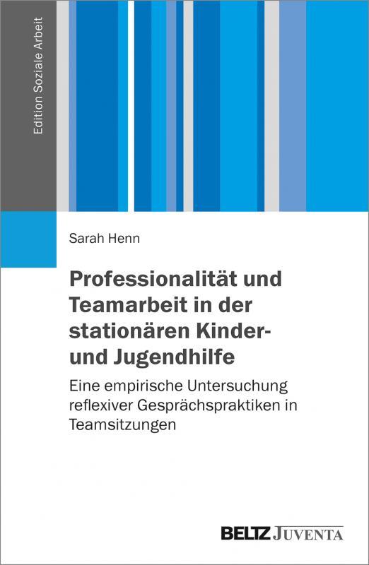 Cover-Bild Professionalität und Teamarbeit in der stationären Kinder- und Jugendhilfe