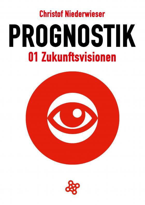 Cover-Bild Prognostik 01: Zukunftsvisionen