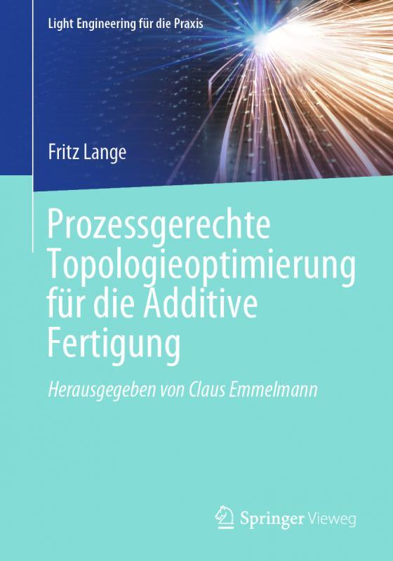 Cover-Bild Prozessgerechte Topologieoptimierung für die Additive Fertigung