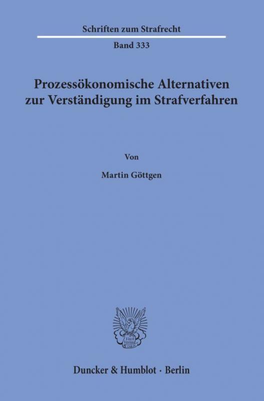 Cover-Bild Prozessökonomische Alternativen zur Verständigung im Strafverfahren.