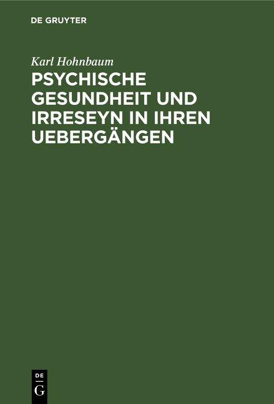 Cover-Bild Psychische Gesundheit und Irreseyn in ihren Uebergängen