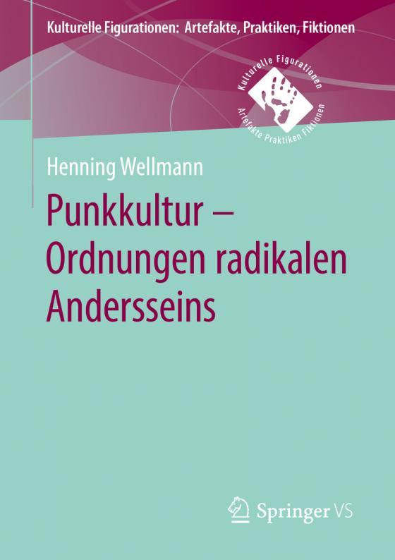 Cover-Bild Punkkultur – Ordnungen radikalen Andersseins