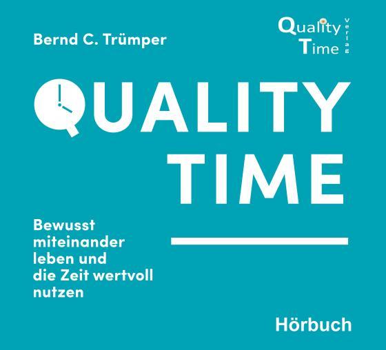 Cover-Bild Quality Time: Bewusst miteinander leben und die Zeit wertvoll nutzen
