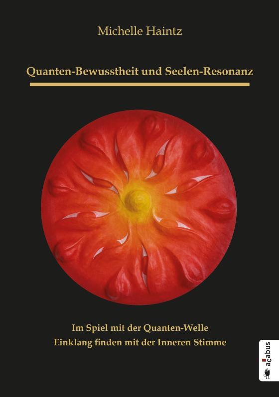 Cover-Bild Quanten-Bewusstheit und Seelen-Resonanz. Im Spiel mit der Quanten-Welle Einklang finden mit der Inneren Stimme