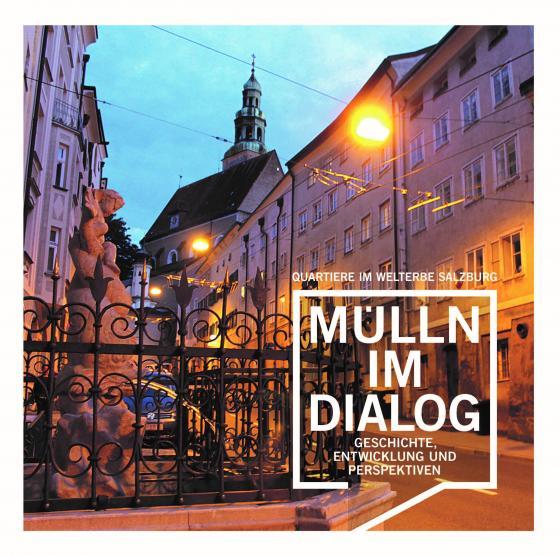 Cover-Bild Quartiere im Welterbe Salzburg. MÜLLN IM DIALOG.