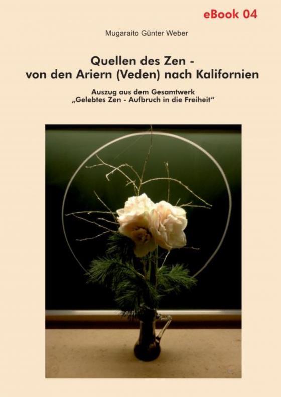 Cover-Bild Quellen des Zen – von den Ariern (Veden) nach Kalifornien