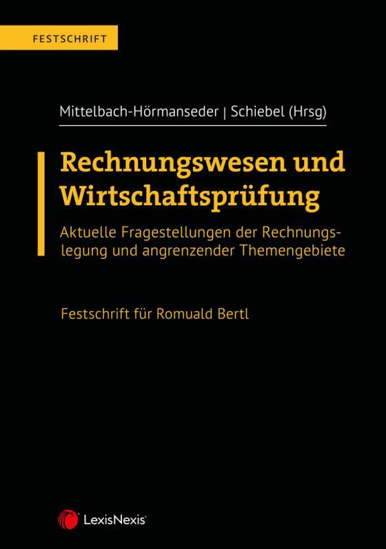 Cover-Bild Rechnungswesen und Wirtschaftsprüfung – Festschrift für Romuald Bertl