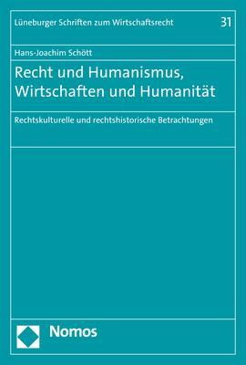 Cover-Bild Recht und Humanismus, Wirtschaften und Humanität