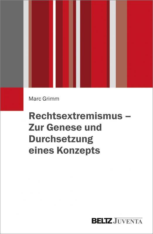 Cover-Bild Rechtsextremismus – Zur Genese und Durchsetzung eines Konzepts