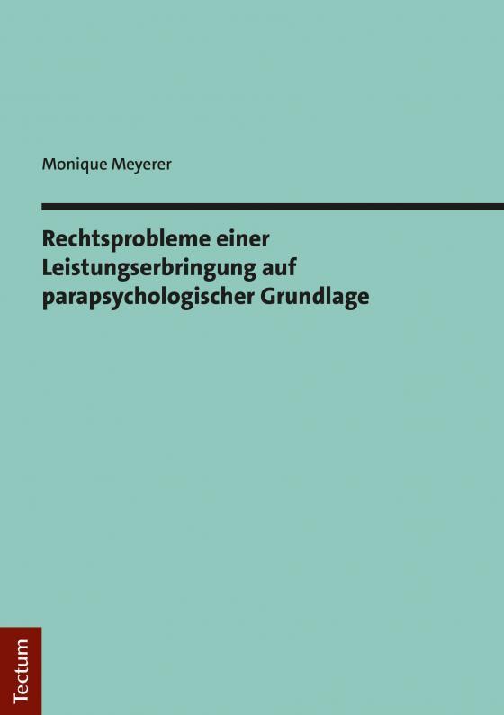 Cover-Bild Rechtsprobleme einer Leistungserbringung auf parapsychologischer Grundlage