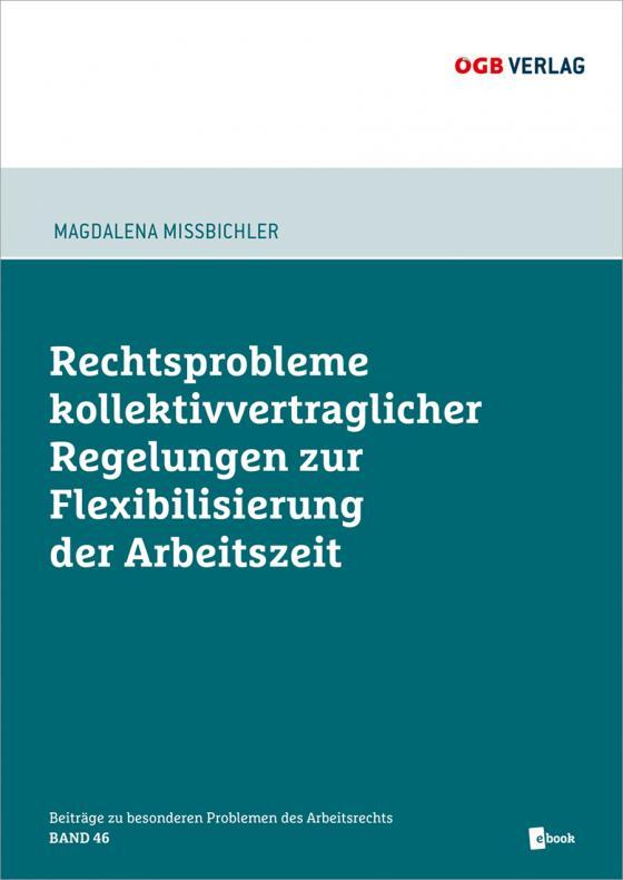 Cover-Bild Rechtsprobleme kollektivvertraglicher Regelungen zur Flexibilisierung der Arbeitszeit