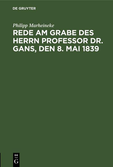 Cover-Bild Rede am Grabe des Herrn Professor Dr. Gans, den 8. Mai 1839