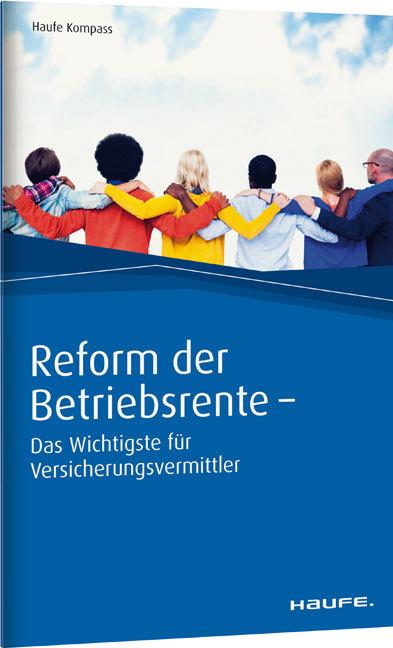 Cover-Bild Reform der Betriebsrente - Das Wichtigste für Versicherungsvermittler