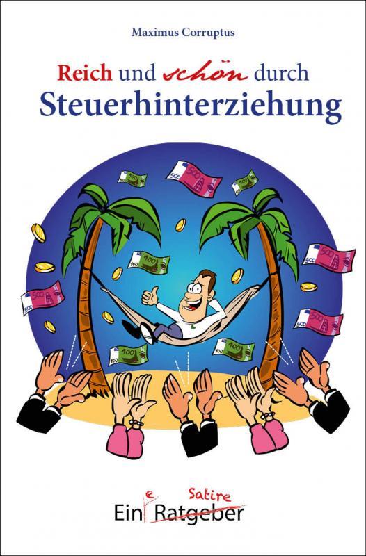 Cover-Bild Reich und schön durch Steuerhinterziehung