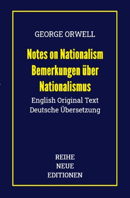 Cover-Bild Reihe Neue Editionen / George Orwell: Notes on Nationalism - Bemerkungen über Nationalismus