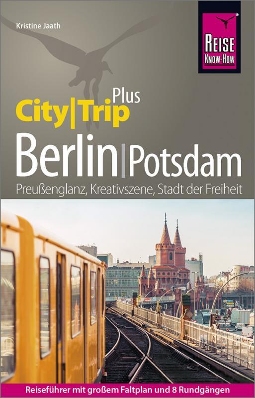 Cover-Bild Reise Know-How Reiseführer Berlin mit Potsdam (CityTrip PLUS)