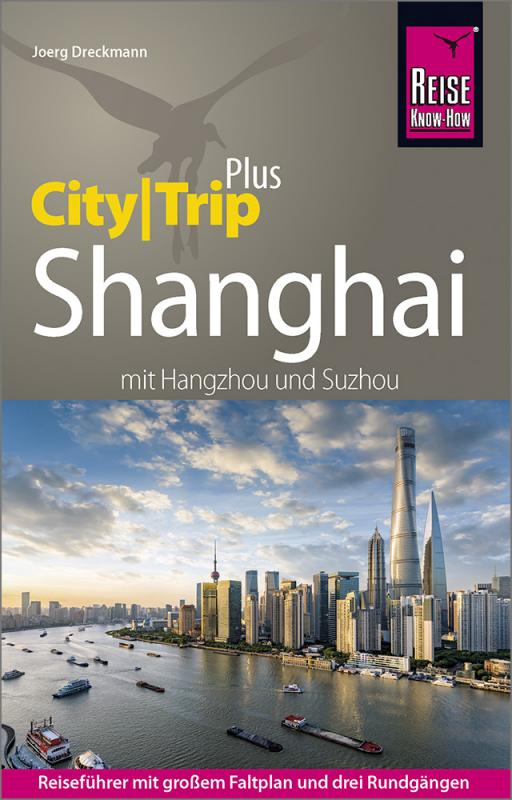 Cover-Bild Reise Know-How Reiseführer Shanghai (CityTrip PLUS) mit Hangzhou und Suzhou