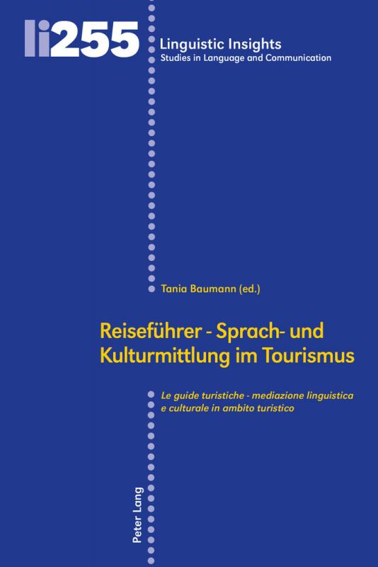 Cover-Bild Reiseführer - Sprach- und Kulturmittlung im Tourismus / Le guide turistiche - mediazione linguistica e culturale in ambito turistico