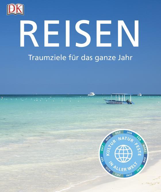 Cover-Bild Reisen. Traumziele für das ganze Jahr