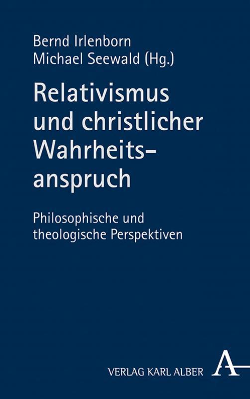 Cover-Bild Relativismus und christlicher Wahrheitsanspruch