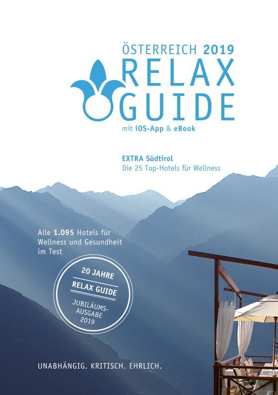 Cover-Bild RELAX Guide 2019 Österreich, kritisch getestet: alle Wellness- und Gesundheitshotels. EXTRA: Südtirol – die 25 Top-Hotels