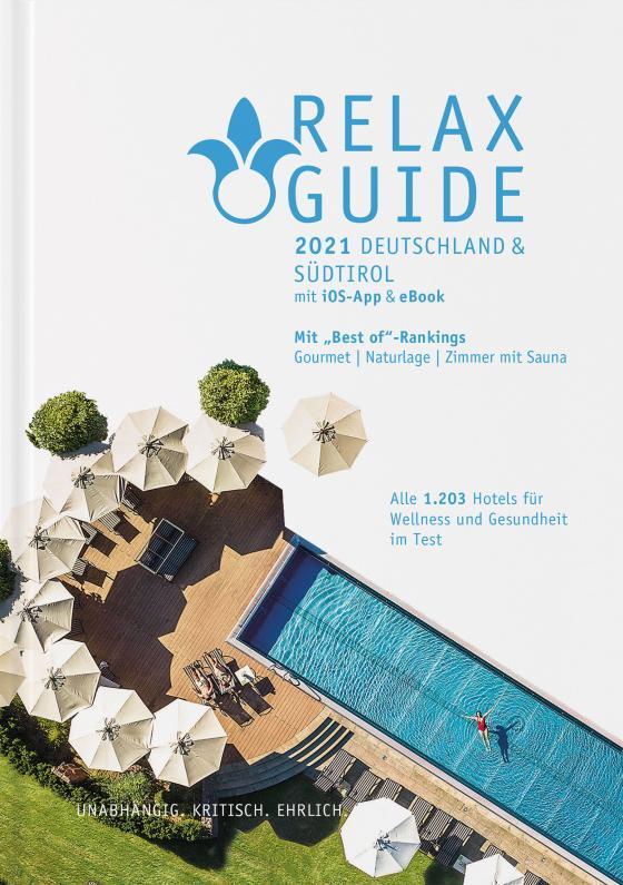 Cover-Bild RELAX Guide 2021 Deutschland & Südtirol, kritisch getestet: alle Wellness- und Gesundheitshotels.
