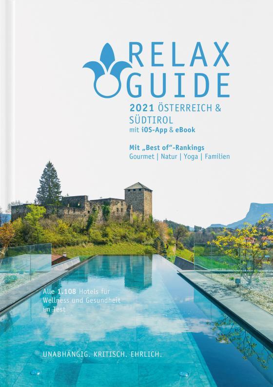 Cover-Bild RELAX Guide 2021 Österreich & Südtirol, kritisch getestet: alle Wellness- und Gesundheitshotels.
