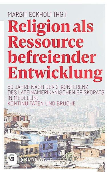 Cover-Bild Religion als Ressource befreiender Entwicklung