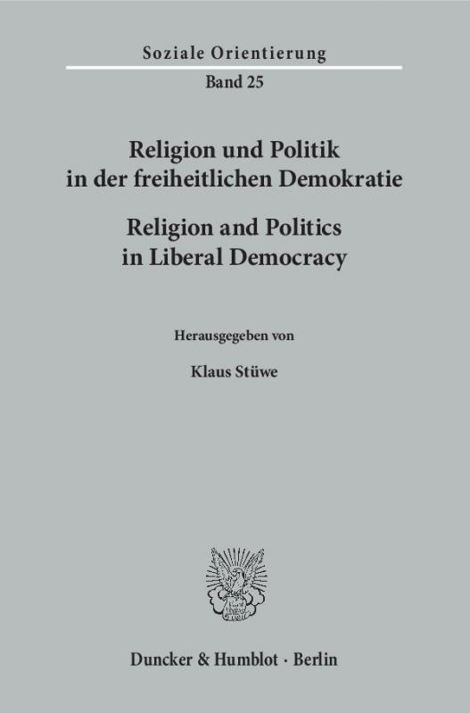 Cover-Bild Religion und Politik in der freiheitlichen Demokratie / Religion and Politics in Liberal Democracy.