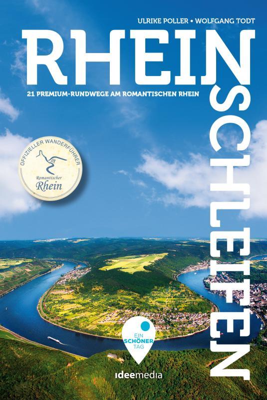 Cover-Bild Rheinschleifen - Offizieller Wanderführer. 21 neue Premium-Rundwege an Rheinsteig und Rheinburgenweg