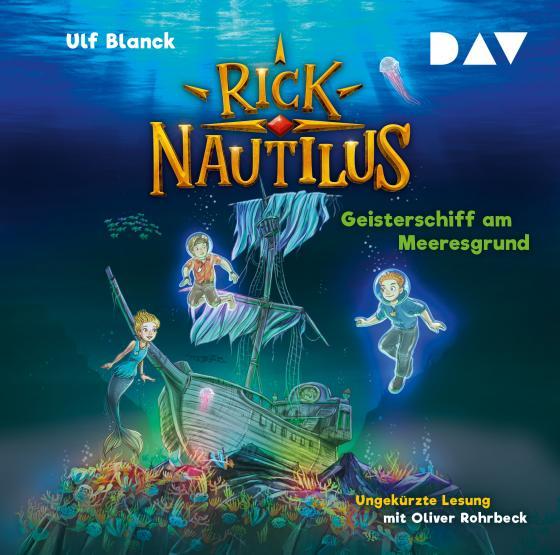 Cover-Bild Rick Nautilus – Teil 4: Geisterschiff am Meeresgrund