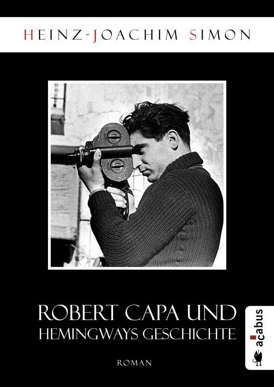 Cover-Bild Robert Capa und Hemingways Geschichte