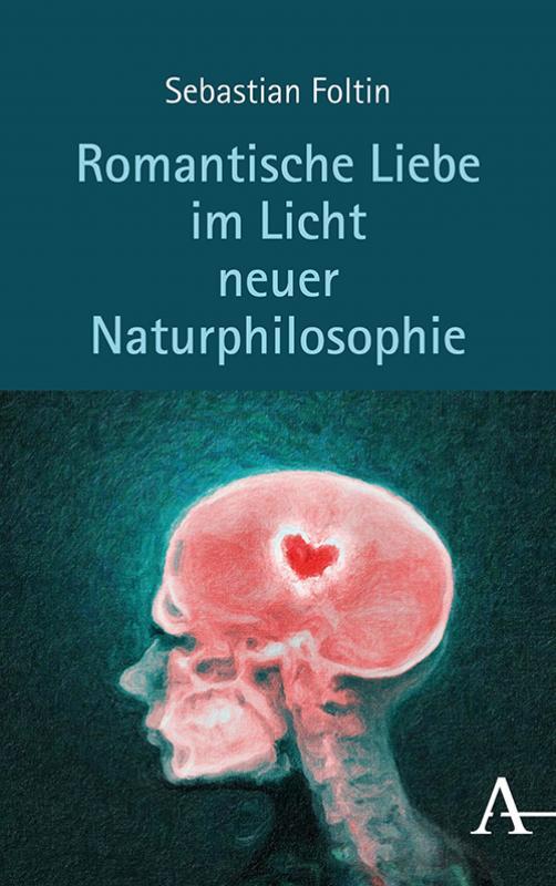 Cover-Bild Romantische Liebe im Licht neuer Naturphilosophie