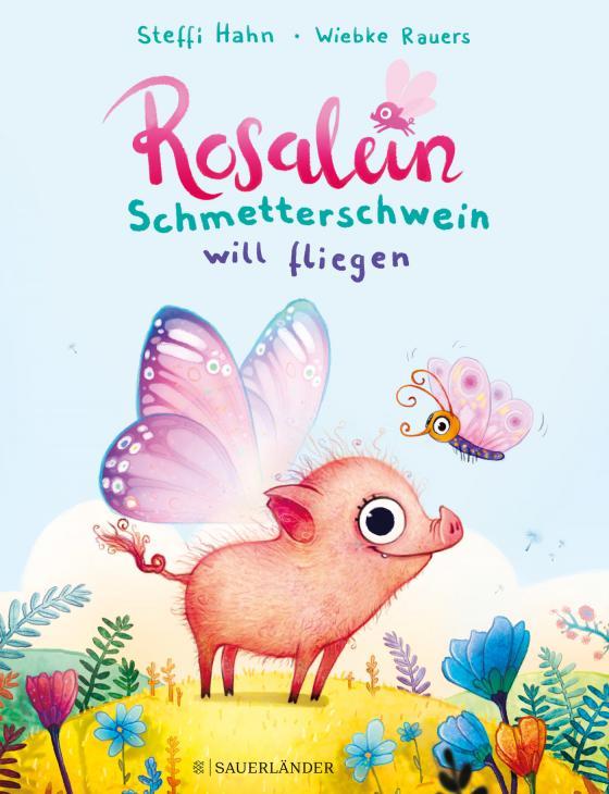 Cover-Bild Rosalein Schmetterschwein will fliegen