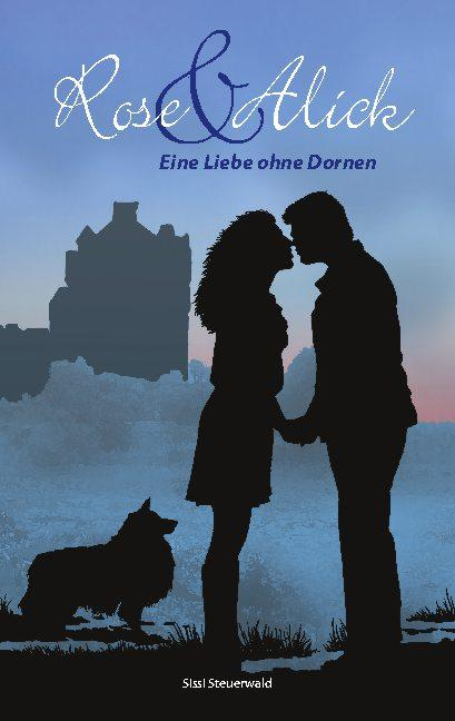 Cover-Bild Rose & Alick - Eine Liebe ohne Dornen
