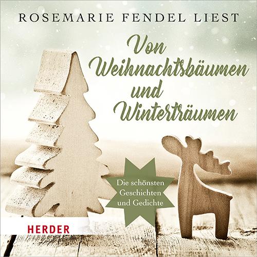 Cover-Bild Rosemarie Fendel liest: Von Weihnachtsbäumen und Winterträumen