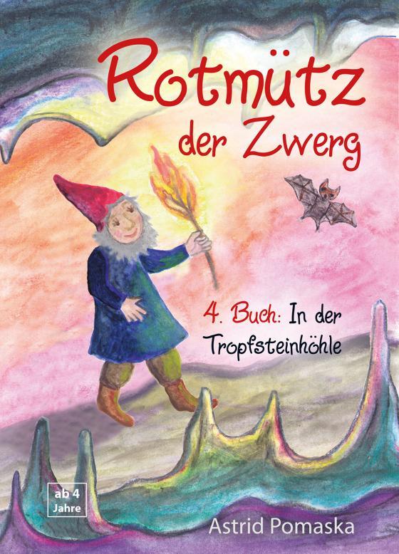 Cover-Bild Rotmütz der Zwerg (Bd. 4): In der Tropfsteinhöhle