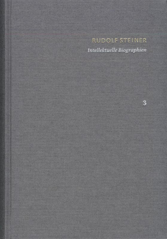 Cover-Bild Rudolf Steiner: Schriften. Kritische Ausgabe / Band 3: Intellektuelle Biographien