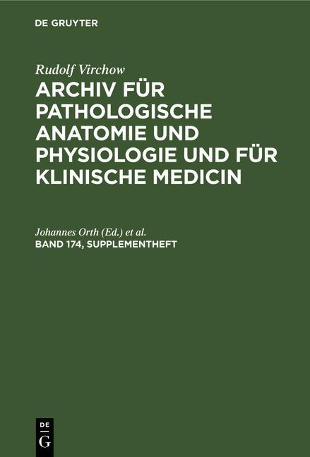 Cover-Bild Rudolf Virchow: Archiv für pathologische Anatomie und Physiologie... / Rudolf Virchow: Archiv für pathologische Anatomie und Physiologie.... Band 174, Supplementheft