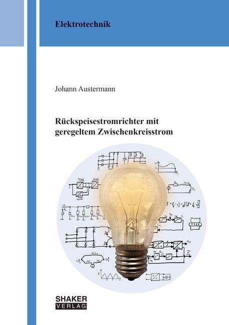 Cover-Bild Rückspeisestromrichter mit geregeltem Zwischenkreisstrom