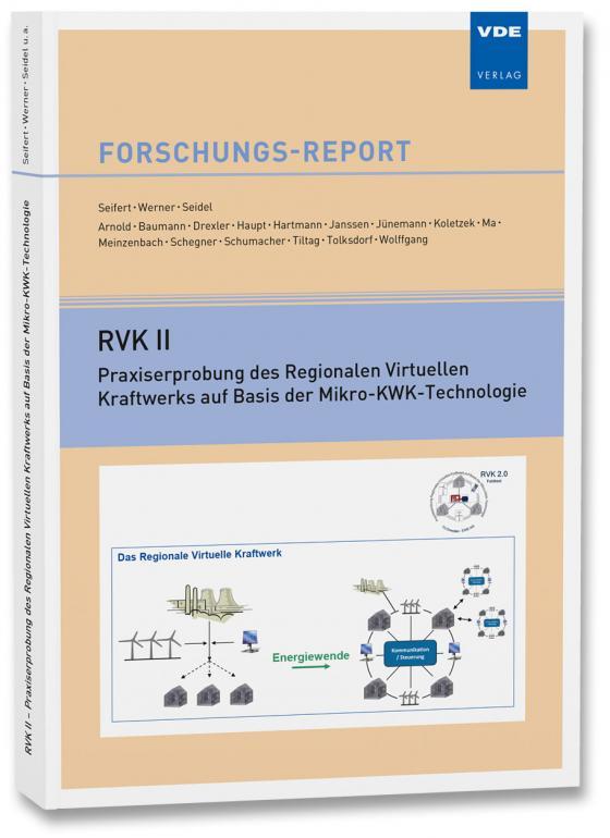 Cover-Bild RVK II – Praxiserprobung des Regionalen Virtuellen Kraftwerks auf Basis der Mikro-KWK-Technologie