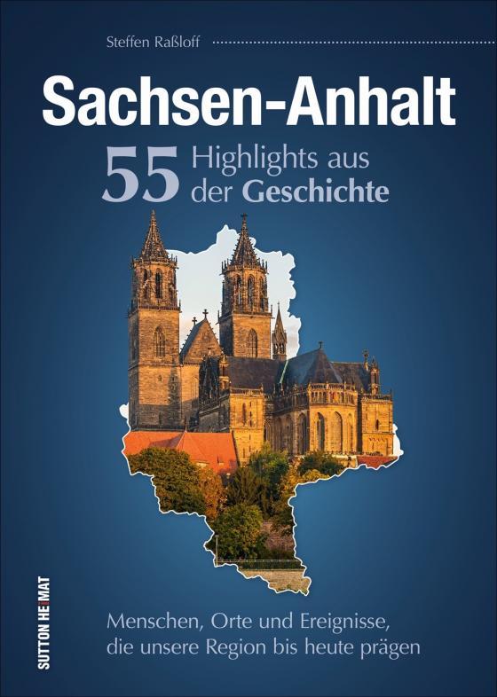 Cover-Bild Sachsen-Anhalt. 55 Highlights aus der Geschichte