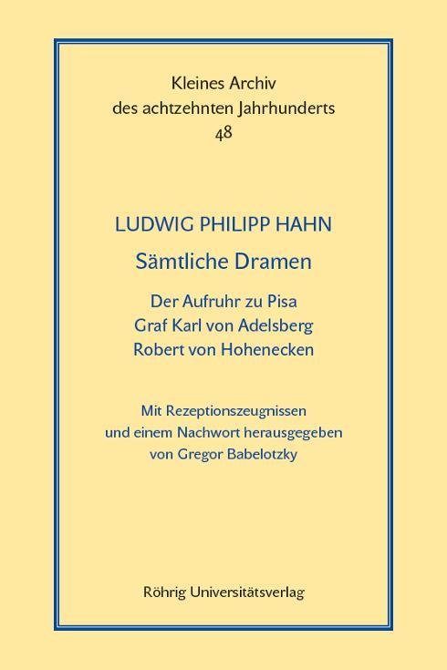 Cover-Bild Sämtliche Dramen: Der Aufruhr zu Pisa - Graf Karl von Adelsberg - Robert von Hohenecken