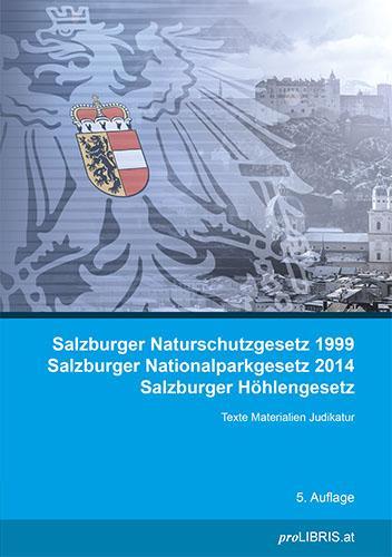 Cover-Bild Salzburger Naturschutzgesetz 1999 / Salzburger Nationalparkgesetz 2014 / Salzburger Höhlengesetz