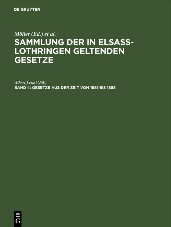 Cover-Bild Sammlung der in Elsaß-Lothringen geltenden Gesetze / Gesetze aus der Zeit von 1881 bis 1885