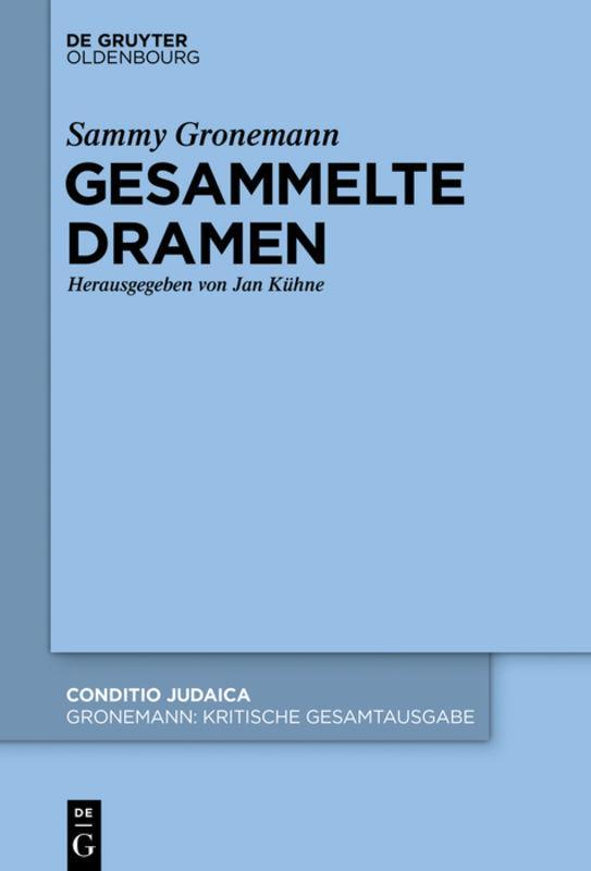 Cover-Bild Sammy Gronemann: Kritische Gesamtausgabe / Gesammelte Dramen