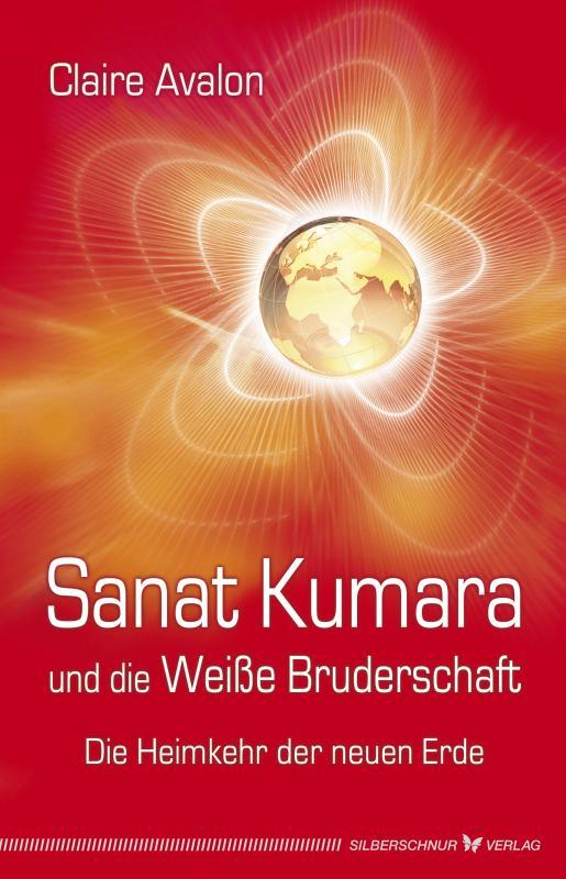 Cover-Bild Sanat Kumara und die Weiße Bruderschaft