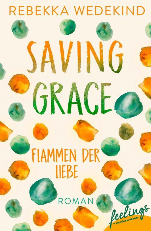 Cover-Bild Saving Grace – Flammen der Liebe