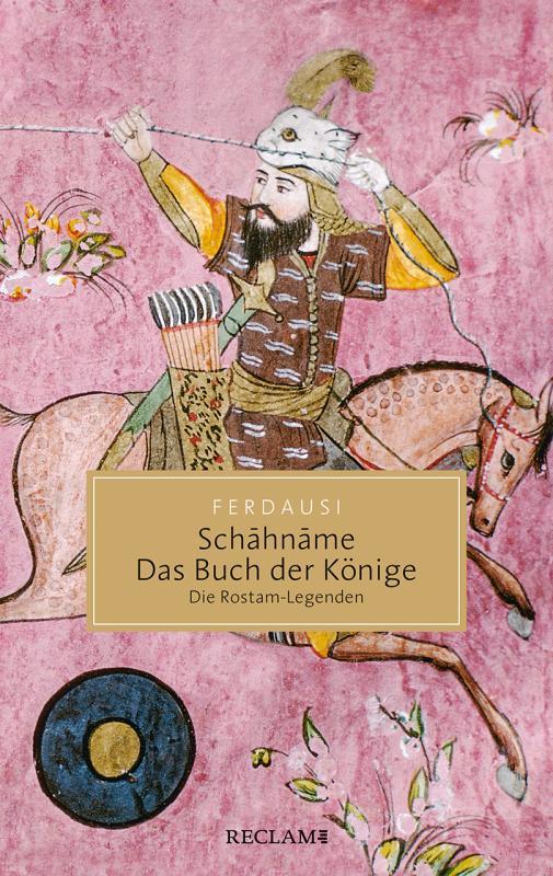 Cover-Bild Schāhnāme – Das Buch der Könige